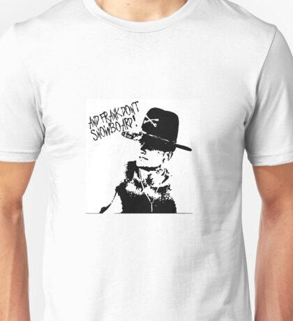 And Frank Dont Snowboard! T-Shirt