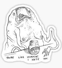 You're Like Marmite. Sticker
