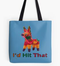 I'd Hit That Pinata Tote Bag