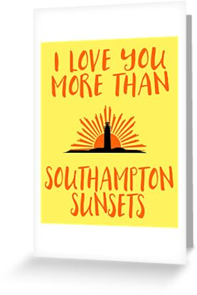 I Love You More Than Southampton Sunsets Valentine's Day Card by 44Nmedia