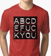 ABCDEFUCKYOU Tri-blend T-Shirt