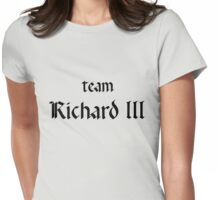 Team Richard III - The White Queen Womens Fitted T-Shirt