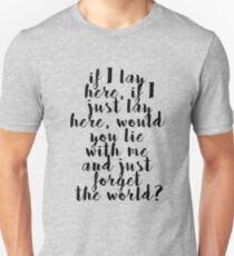 If I lay here Unisex T-Shirt