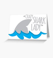 Crazy Shark lady Greeting Card