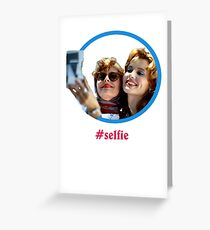 Thelma and Louise selfie - Susan Sarandon & Geena Davis Greeting Card