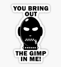 Bring out the Gimp! Sticker