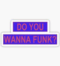Do You Wanna Funk? Sticker