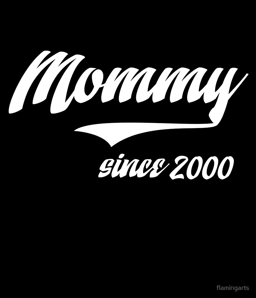 MOMMY SINCE 2000 by flamingarts