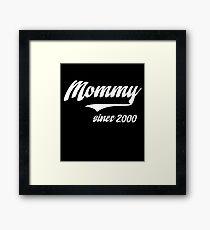 MOMMY SINCE 2000 Framed Print