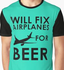 Will Fix Airplanes For BEER Graphic T-Shirt