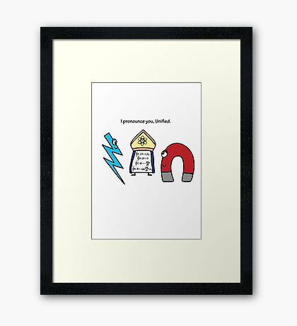 Maxwell Unifies. Framed Print