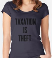 Taxation is Theft Women's Fitted Scoop T-Shirt
