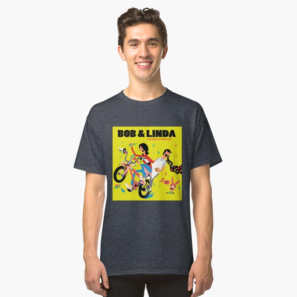 Bob & Linda - Younger & Immature Classic T-Shirt Front