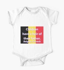 Children Have A Hair - Belgian Proverb Kids Clothes