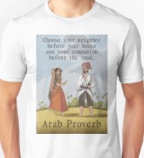 Choose Your Neighbor - Arab Proverb T-Shirt