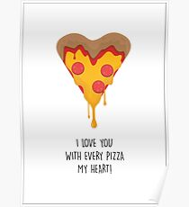I Love You With Every Pizza My Heart Poster