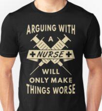 Arguing With A Nurse T-Shirt