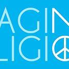 Imagine No Religion  by Jessica Bone