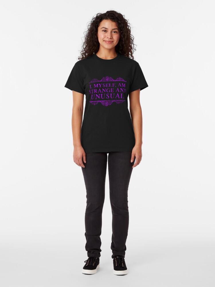 Alternate view of I, myself, am strange and unusual. Classic T-Shirt