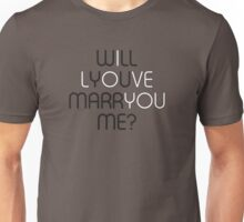 Will You Marry Me? Unisex T-Shirt