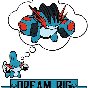 Mudkip Dream Big by actionjaxon77