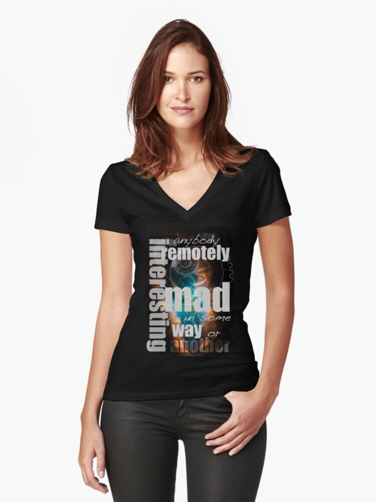 Anybody remotely interesting is mad in some way or another Women's Fitted V-Neck T-Shirt Front