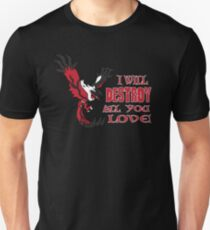 I Will DESTROY All You Love T-Shirt