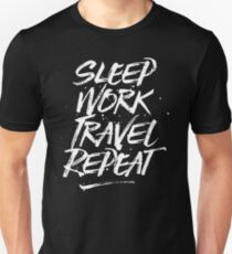 Sleep, Work, Travel, Repeat T-Shirt