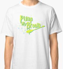 Broom Pimping Classic T-Shirt