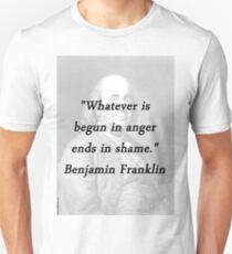 Franklin - Begun In Anger Unisex T-Shirt