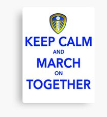 Keep Calm And March On Together Canvas Print