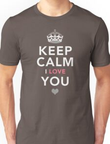 Keep Calm, I Love You | Romantic Gift T-Shirt