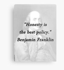 Franklin - Honesty Metal Print