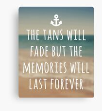 Tans Will Fade Travel Quote Canvas Print