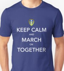 Keep Calm And March On Together T-Shirt