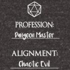 Dungeon masters are chaotic evil by DigitalCleo