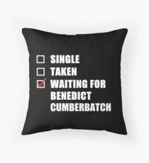 Waiting For Benedict Cumberbatch Throw Pillow