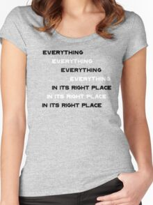 Everything In It's Right Place Women's Fitted Scoop T-Shirt