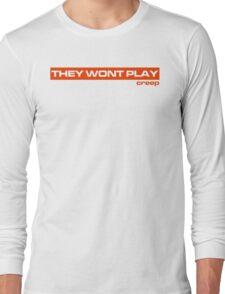 No Creep (Version 1) Long Sleeve T-Shirt