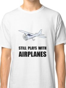 Plays With Airplanes Classic T-Shirt