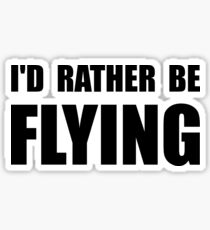 Rather Be Flying Sticker
