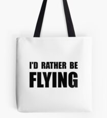 Rather Be Flying Tote Bag