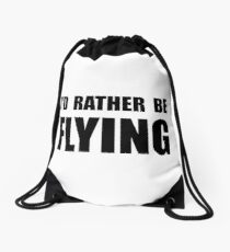 Rather Be Flying Drawstring Bag