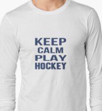 Keep Calm Play Hockey  Long Sleeve T-Shirt