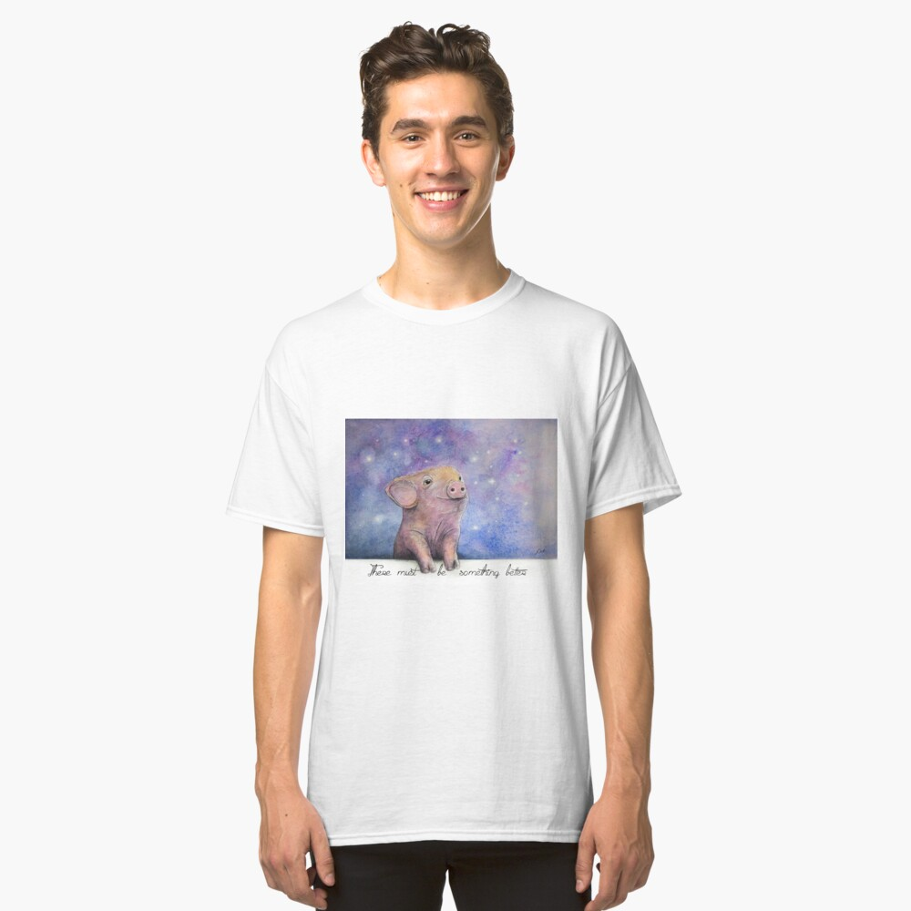 There Must Be Something Better Classic T-Shirt