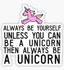 ALWAYS BE A UNICORN Sticker