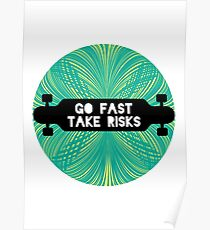 Go Fast, Take Risks Poster