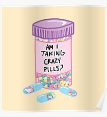 Crazy Pills Zoolander sprinkles weird pills tumblr meme print Poster