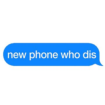 new phone who dis by wilsonlai