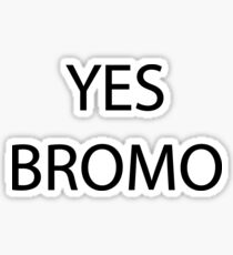 YES BROMO Sticker